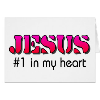 Jesus number one in my heart card