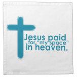 Jesús pagó mi espacio en cielo servilleta imprimida