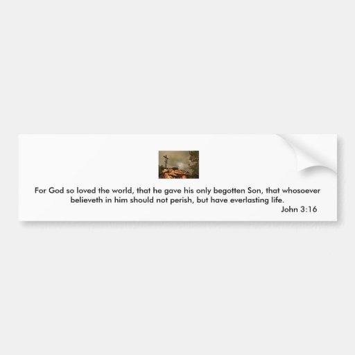 Jesús, porque dios amaron tan el mundo, que él dio pegatina para auto