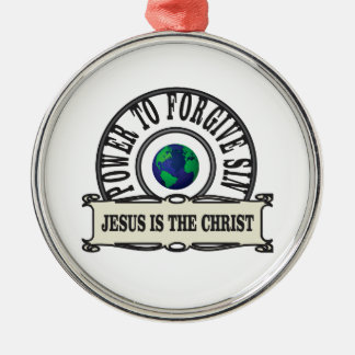 Jesus power forgive sin in world metal ornament
