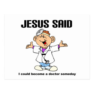 Jesus said doctor christian design postcard