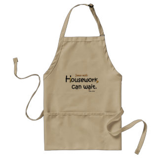 Jesus Said Housework Can Wait Adult Apron