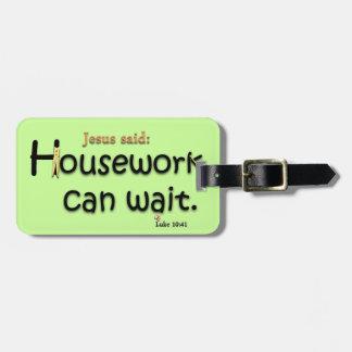 Jesus Said Housework Can Wait Bag Tag