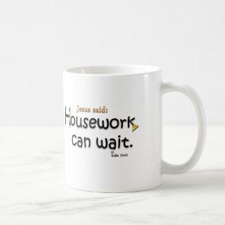 Jesus Said Housework Can Wait Coffee Mug