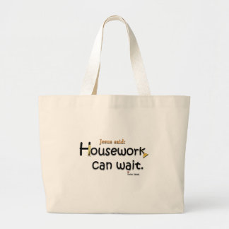 Jesus Said Housework Can Wait Large Tote Bag