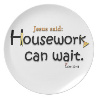 Jesus Said Housework Can Wait Melamine Plate