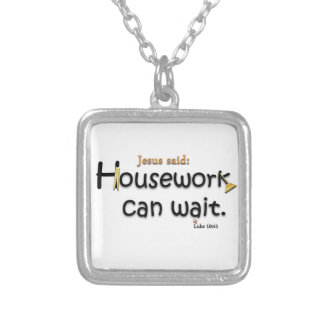 Jesus Said Housework Can Wait Silver Plated Necklace