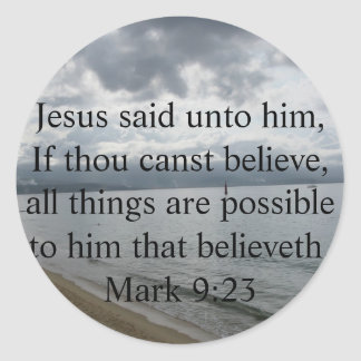 Jesus said unto him, If thou canst......Mark 9:23 Classic Round Sticker