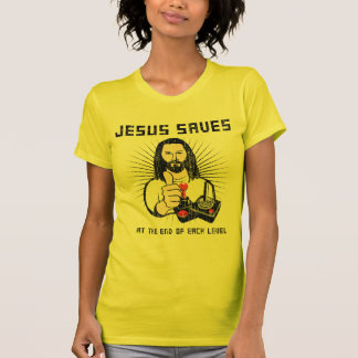 JESUS SAVES...at the end of each level T Shirts