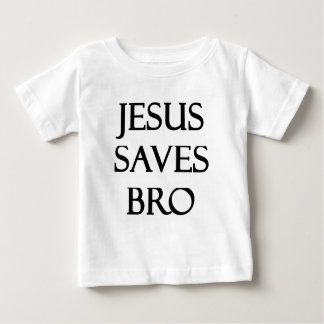 Jesus Saves Bro Baby T-Shirt