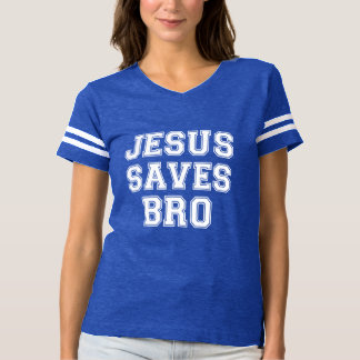 Jesus Saves Bro funny T-shirt