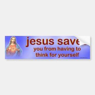 jesus saves... bumper sticker