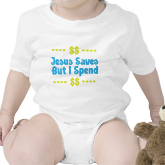 Jesus Saves But I Spend Tee Shirts