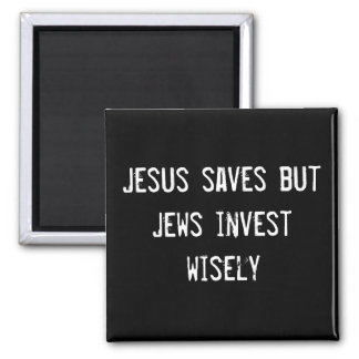 Jesus saves but Jews invest wisely Magnet