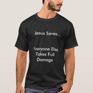 Jesus Saves..., Everyone Else Takes Full Damage T-Shirt