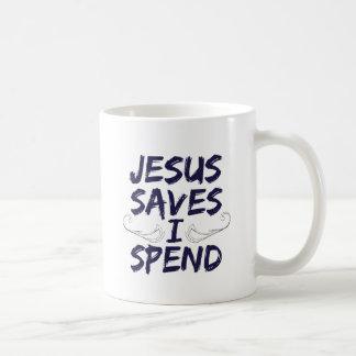 Jesus Saves I Spend Coffee Mug