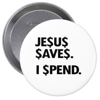 JESUS SAVES - I SPEND PINS