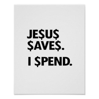 JESUS SAVES - I SPEND PRINT