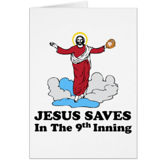 Jesus Saves in the 9th Inning Greeting Cards