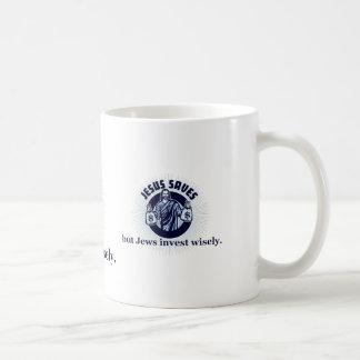 Jesus Saves - Jews Invest Wisely Coffee Mug
