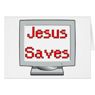 Jesus Saves on computer screen Card
