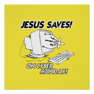 JESUS SAVES ON CYBER MONDAY POSTER