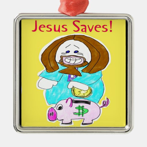 Jesus Saves! Ornaments