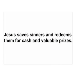 Jesus saves sinners and redeems them for....... postcard