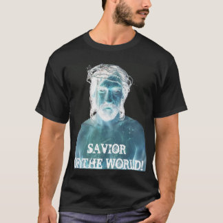 JESUS, SAVIOR, OF THE WORLD! T-Shirt