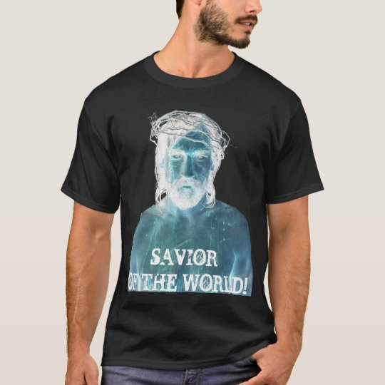 JESUS, SAVIOR, OF THE WORLD! T-Shirt