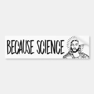 Jesus says Because Science - Resistance Bumper Sti Bumper Sticker