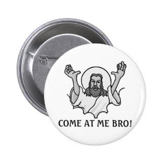 Jesus Says Come At Me Bro Button