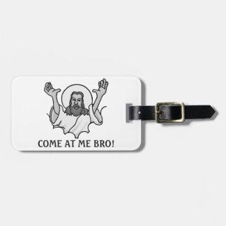 Jesus Says Come At Me Bro Luggage Tag