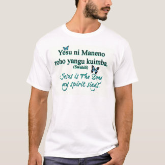 Jesus song swahili T-Shirt