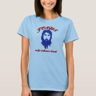 Jesus Surfs without a Surfboard T-Shirt