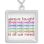 Jesus taught Love Pendant