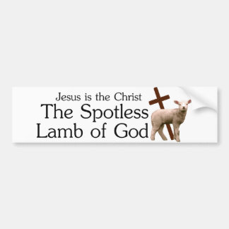 Jesus the Christ, spotless lamb of God Bumper Sticker