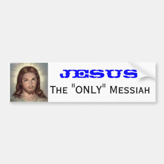 """JESUS, The """"ONLY"""" Messiah Bumper Stickers"""