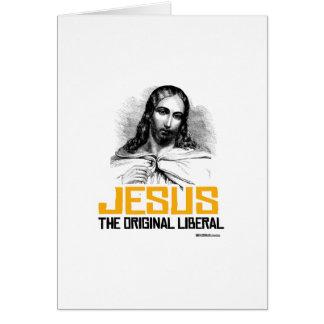 Jesus - The Original Liberal Greeting Card
