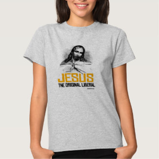 Jesus - The Original Liberal T Shirts
