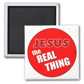 Jesus: the Real Thing 2 Inch Square Magnet