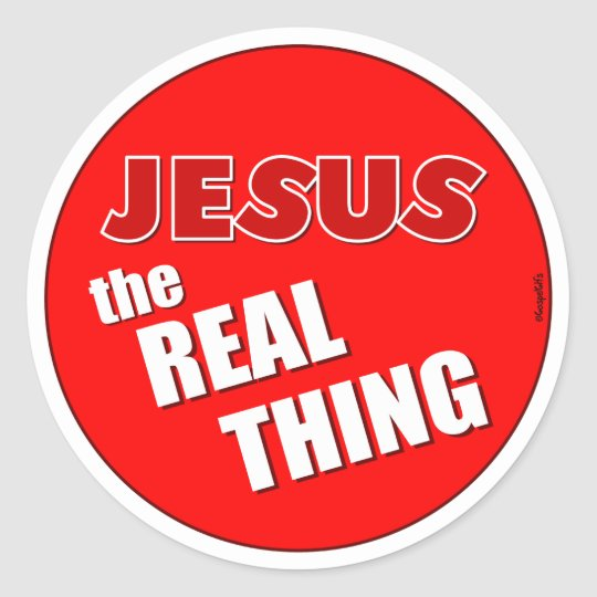 Jesus: the Real Thing Classic Round Sticker