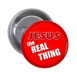 Jesus: the Real Thing Pinback Buttons