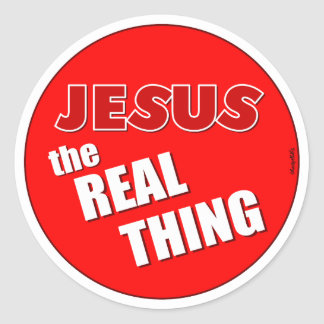 Jesus the Real Thing Round Stickers