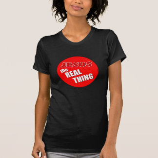 Jesus: the Real Thing T Shirt