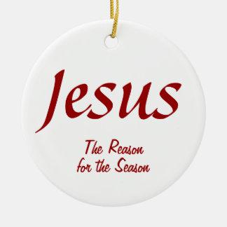 Jesus The reason for the Season Ceramic Ornament