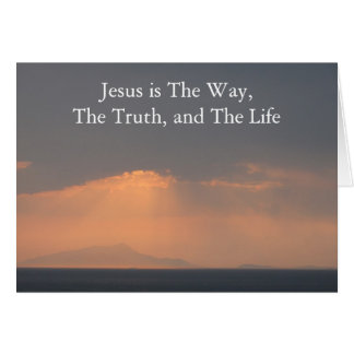Jesus - The WAY, The TRUTH and The LIGHT Greeting Card