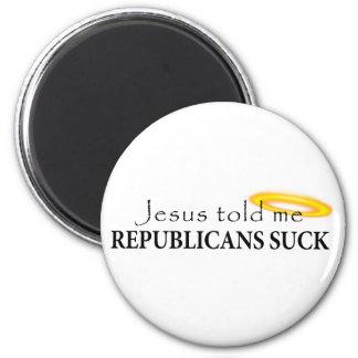 Jesus Told Me Republicans Suck 2 Inch Round Magnet