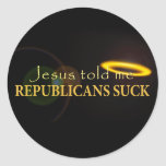 Jesus Told Me Republicans Suck Round Stickers