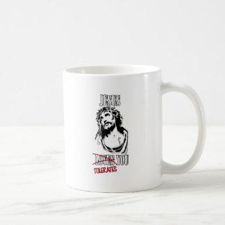 Jesus Tolerates You Coffee Mug